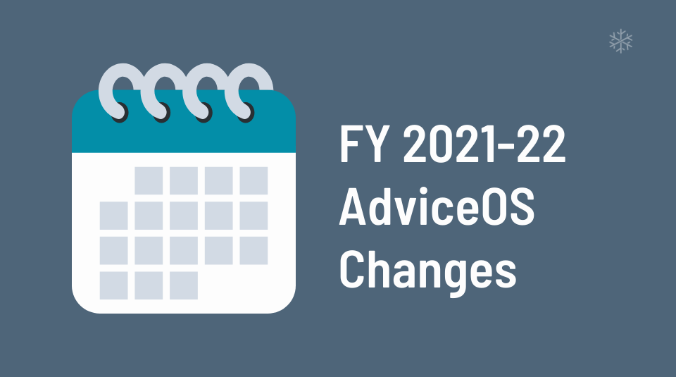 FY 2021-22 changes to AdviceOS